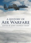 A History of Air Warfare [With Earbuds] - John Andreas Olsen, Steve Van Doren