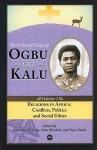 Religions in Africa: Conflicts, Politics and Social Ethics - Obgu U. Kalu, Nimi Wariboko and Toyin Falola