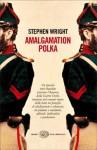 Amalgamation Polka - Stephen Wright, Adelaide Cioni
