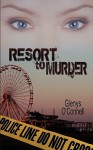 Resort to Murder - Glenys O'Connell