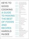 Keys to Good Cooking - Harold McGee