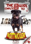 The Complete Guide to Rottweilers - Mary Lambert