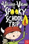 Vulgar the Viking and the Spooky School Trip - Odin Redbeard, Sarah Horne