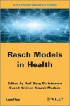 Rasch Related Models and Methods for Health Science - Svend Kreiner, Mounir Mesbah, Karl Bang Christensen