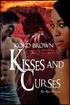 Kisses and Curses - Koko Brown