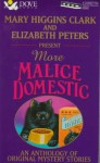More Malice Domestic - Carole Nelson Douglas, Mary Higgins Clark, Elizabeth Peters, Susan Dunlap, Valerie Frankel, Joan Hess, Aaron Elkins, Barbara Paul, Charlotte Elkins, D.R. Meredith