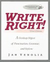 Write Right: A Desktop Digest of Punctuation, Grammar and Style - Jan Venolia