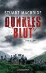Dunkles Blut: Thriller (German Edition) - Andreas Jäger, Stuart MacBride