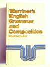 Warriner's English Grammar and Composition, 4th Course, Grade 10 - John E. Warriner