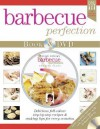 Belinda Jeffery's Barbecue Perfection: Delicious full-color step-by-step recipes & cooking tips for every occasion (Hinkler Kitchen) - Belinda Jeffery, Belinda Jeffrey