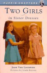 Two Girls in Sister Dresses - Jean Van Leeuwen, Linda Benson