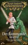 Det flammende sværd (Heksemesteren, #9) - Margit Sandemo