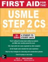 First Aid for the USMLE Step 2 CS, Fifth Edition (First Aid USMLE) - Tao Le, Vikas Bhushan