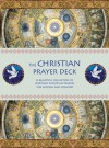 The Christian Prayer Deck: A Beautiful Collection of Inspiring Christian Prayers for Wisdom and Comfort - Duncan Baird Publishers