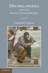 Michelangelo and the Art of Letter Writing - Deborah Parker, Michelangelo