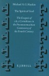 The Spirit of God: The Exegesis of 1 and 2 Corinthians in the Pneumatomachian Controversy of the Fourth Century - Michael A.G. Haykin