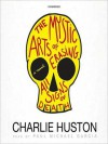 The Mystic Arts of Erasing All Signs of Death (Unabridged) - Charlie Huston, Paul Michael Garcia