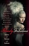 Bloody Fabulous - Ekaterina Sedia, Holly Black, Richard Bowes, Genevieve Valentine