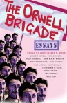 The Orwell Brigade - John Burdett, Mike Lawson, Ruth Dudley Edwards, Ernesto Mallo, Gary Phillips, John Lantigua, Barbara Nadel, Colin Cotterill, Matt Rees, Christopher G. Moore