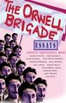 The Orwell Brigade - John Burdett, Mike Lawson, Ruth Dudley Edwards, Ernesto Mallo, Gary Phillips, John Lantigua, Barbara Nadel, Colin Cotterill, Matt Rees, Christopher G. Moore