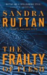 The Frailty of Flesh - Sandra Ruttan