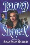 Beloved Stranger: A Novel - Susan Evans McCloud