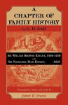 "Scull's ""A Chapter of Family History: Sir William Brown Knight, 1556-1610 and Sir Nathaniel Rich Knight, -1636. Transcription, Notes and Index by - James Brown"