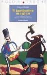 Il tamburino magico - Gianni Rodari, Roberto Piumini, Maria Sole Macchia