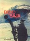 Bend to Baja: A Biofuel Powered Surfing and Climbing Road Trip - Jeff Johnson