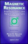 Magnetic Resonance: Bioeffects, Safety, and Patient Management - Frank G. Shellock