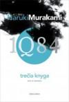 1Q84. Trečia knyga - Haruki Murakami, Ieva Susnytė, Zigmantas Butautis