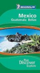 Michelin Green Guide Mexico, Guatemala and Belize - Michelin Travel Publications, Gaven R. Watkins