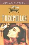 Theophilos - Michael D. O'Brien