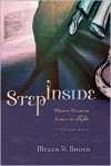Step Inside: Where Stories Come to Life [With CD] - Melea J. Brock