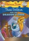 Thea Stilton and the Dragon's Code - Thea Stilton, Geronimo Stilton