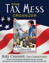 Annual Tax Mess Organizer for Writers, Artists, Self-Publishers & Craftspeople - Kiki Canniff