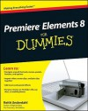 Premiere Elements 8 For Dummies - Keith Underdahl