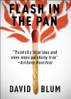 Flash in the Pan: Life and Death of an American Restaurant - David Blum