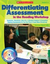 Differentiating Assessment in the Reading Workshop: Templates, Checklists, How-to's, and Student Samples to Streamline Ongoing Assessments So You Can Plan and Teach More Effectively - Karin Ma, Nicole Taylor