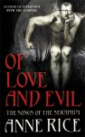 Of Love and Evil (The Songs of the Seraphim) - Anne Rice