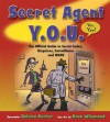Secret Agent Y.O.U.: The Official Guide to Secret Codes, Disguises, Surveillance, and More - Helaine Becker, Dave Whamond