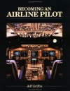 Becoming an Airline Pilot - Jeff Griffin