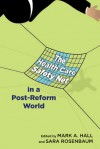 The Health Care Safety Net in a Post-Reform World - Mark A. Hall, Sara Rosenbaum