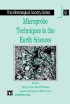 Microprobe Techniques in the Earth Sciences - Philip J. Potts, Roderick Cave, J.F. Bowles, S.J. Reed