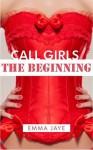 Call Girls: The Beginning - Emma Jaye, E. Jaye