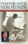 Starting with Serotonin: How a High-Rolling Father of Drug Discovery Repeatedly Beat the Odds - Ann Sjoerdsma