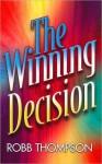 The Winning Decision - Robb Thompson