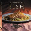 Williams-Sonoma Collection: Fish - Shirley King, Williams-Sonoma, Chuck Williams, Noel Barnhurst
