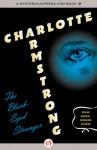 The Black-Eyed Stranger - Charlotte Armstrong