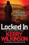 Locked In: A DS Jessica Daniel Novel 1 - Kerry Wilkinson